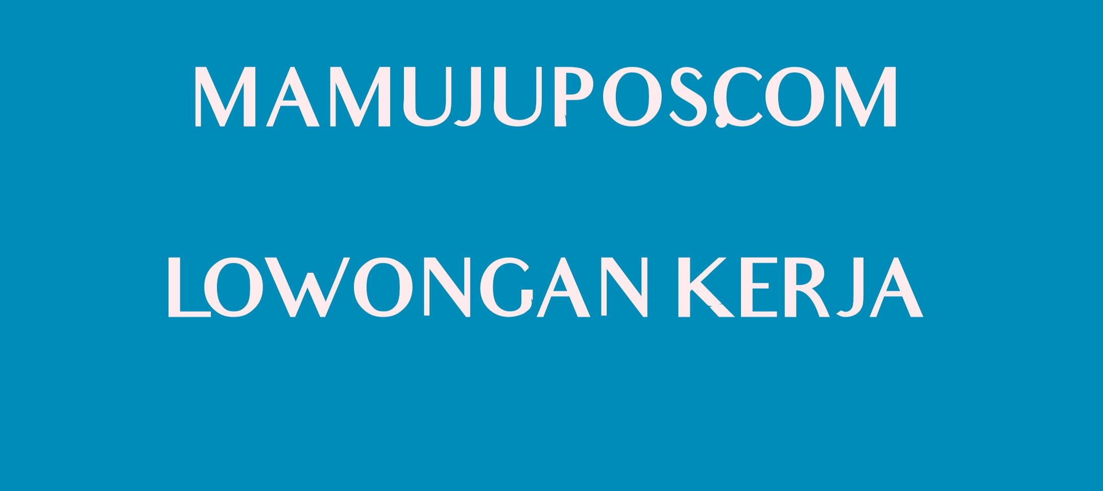 Gambar Mamujupos.com Buka Lowongan Kerja